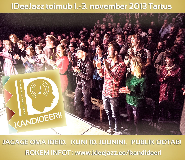Kandideeri IDeeJazzile 2013!